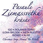"""CD """"PASAULE ZIEMASSVĒTKU KRĀSĀS"""""""